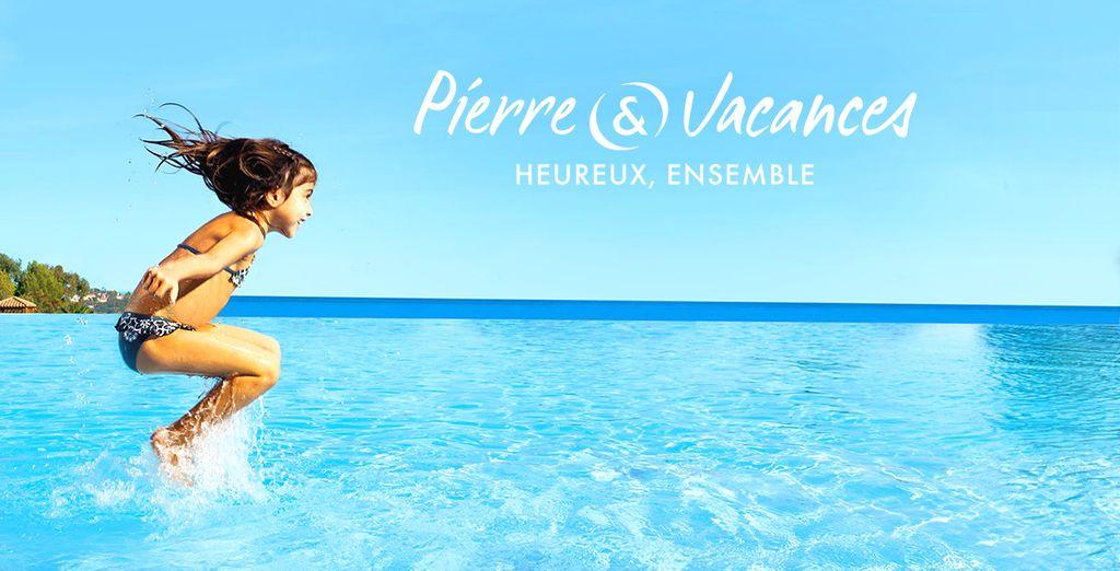 Réservez-vite votre séjour Pierre&Vacances.