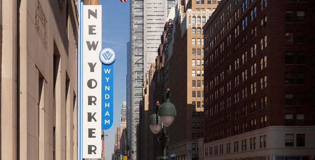With a stay at Wyndham New Yorker